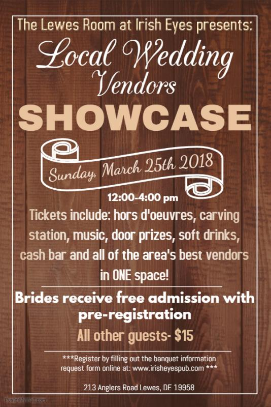 We Are Still Looking For Qualified Wedding Vendor Businesses Our Very First Showcase Here In The Lewes Room At Irish Eyes Call Sami 302 448 6137