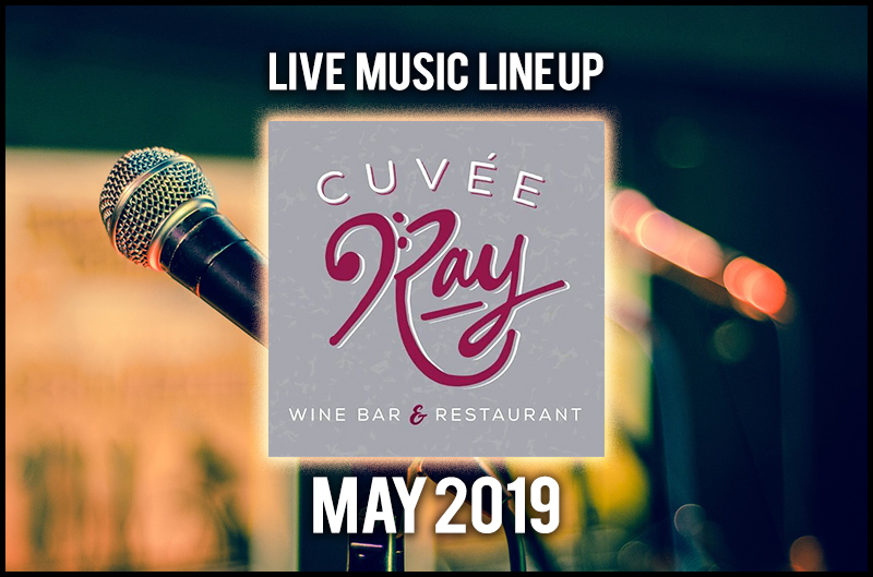 Cuvee Ray Wine Bar Restaurant Live Music Line Up For May